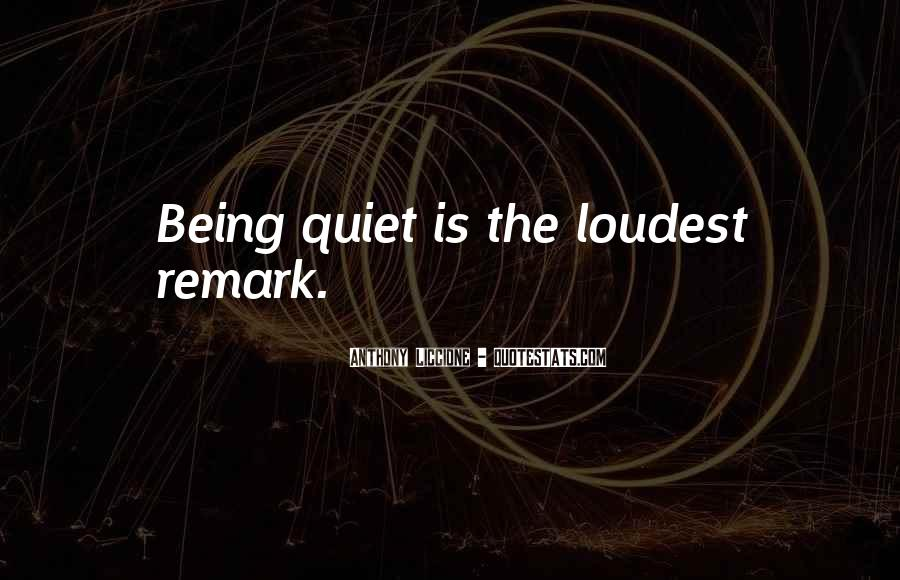 Quotes About Being The Loudest #552697