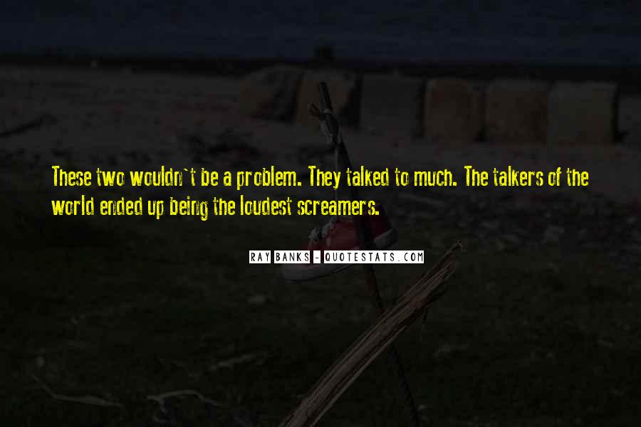 Quotes About Being The Loudest #605336