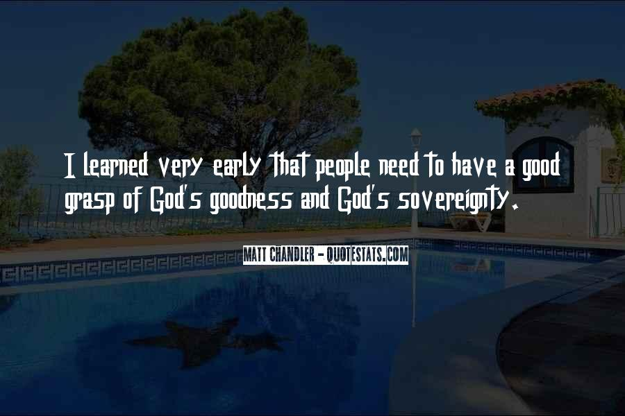 Sovereignty And Goodness Of God Quotes #762811