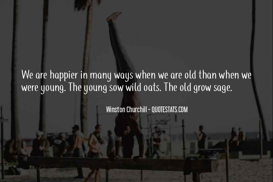 Sow Wild Oats Quotes #1394062
