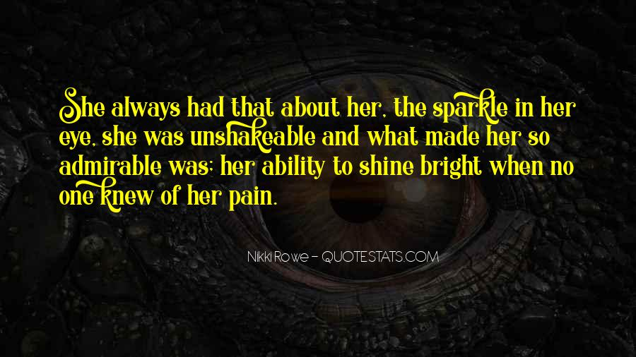 Sparkle In Her Eye Quotes #1781984