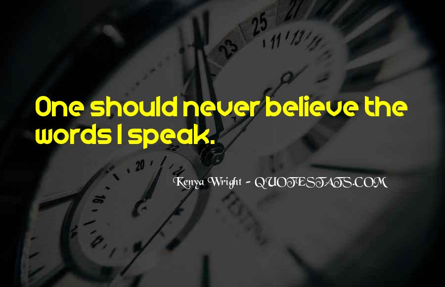 Speak What You Believe Quotes #281684
