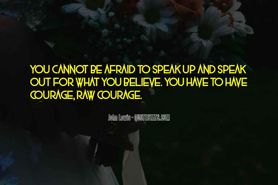 Speak What You Believe Quotes #410076