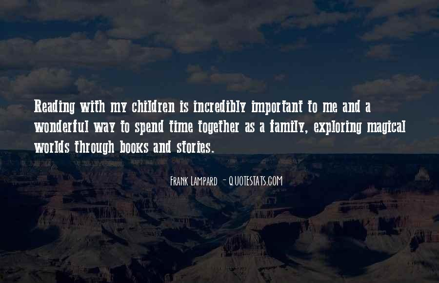 Top 44 Spend More Time With Your Family Quotes: Famous ...