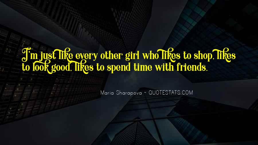 Spend Some Time With Friends Quotes #199409