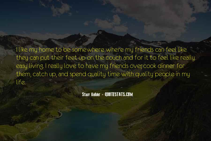 Spend Some Time With Friends Quotes #516351