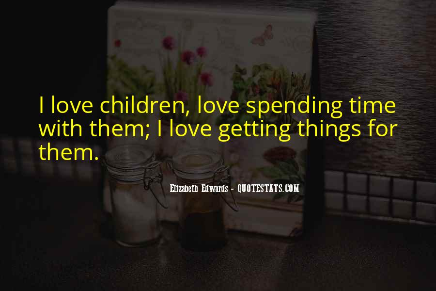 Top 72 Spending Time In Love Quotes: Famous Quotes & Sayings ...