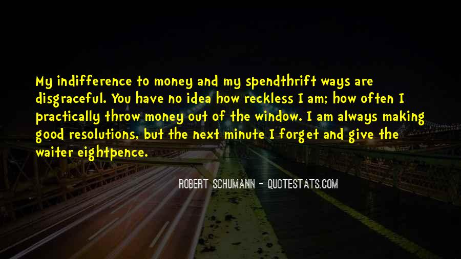 Spendthrift Quotes #1648308