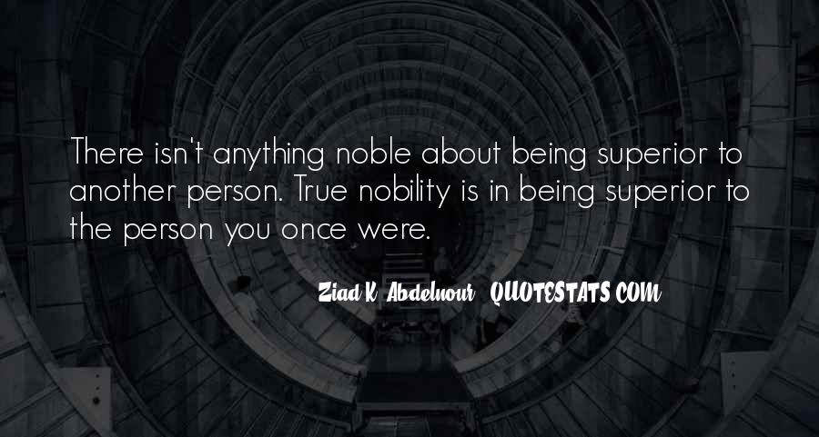 Quotes About Being Noble #107492