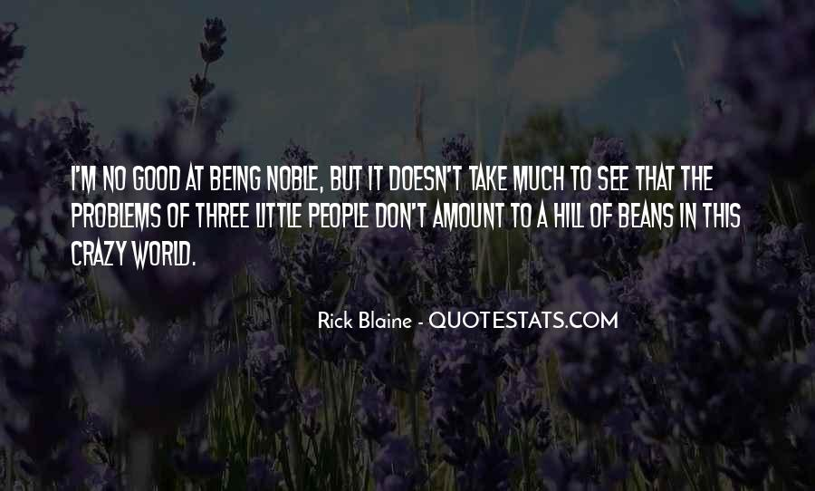 Quotes About Being Noble #1367950