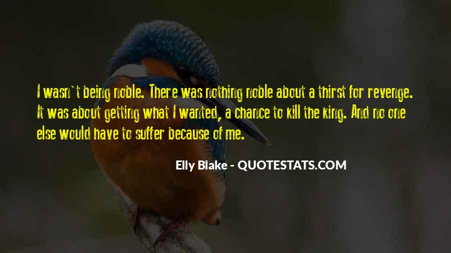 Quotes About Being Noble #1396701
