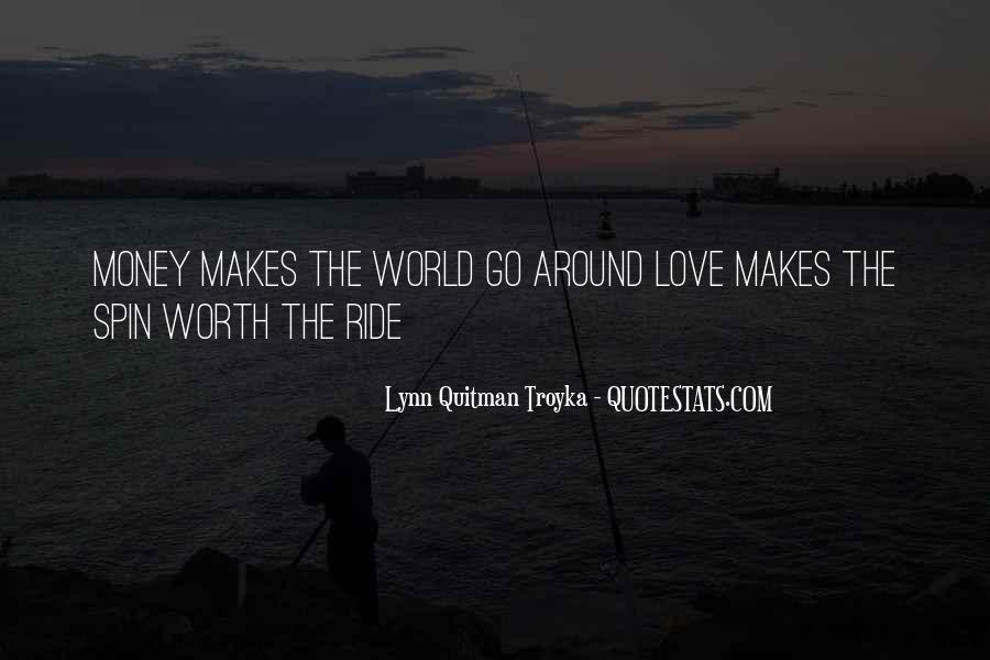 Spin My World Around Quotes #216709