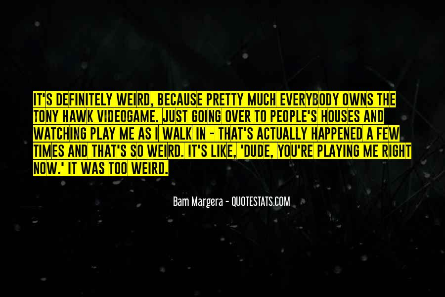 Quotes About Tony Hawk #1648424