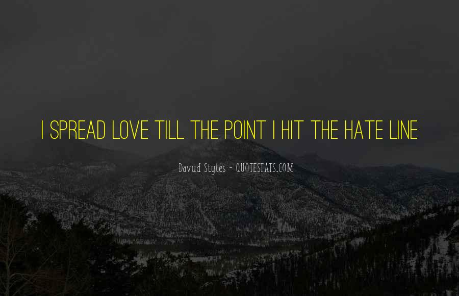 Spread Love Not Hate Quotes #664956