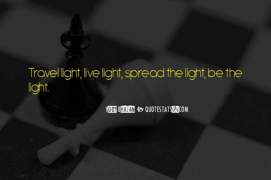 Spread The Light Quotes #797844