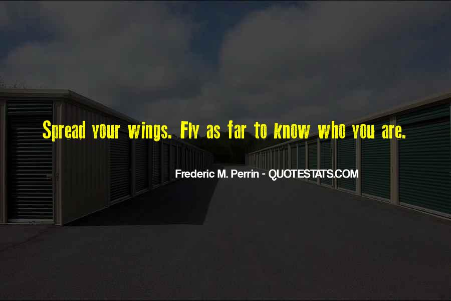 Spread Wings And Fly Quotes #1361230