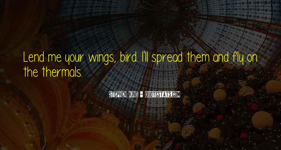 Spread Wings And Fly Quotes #1724730