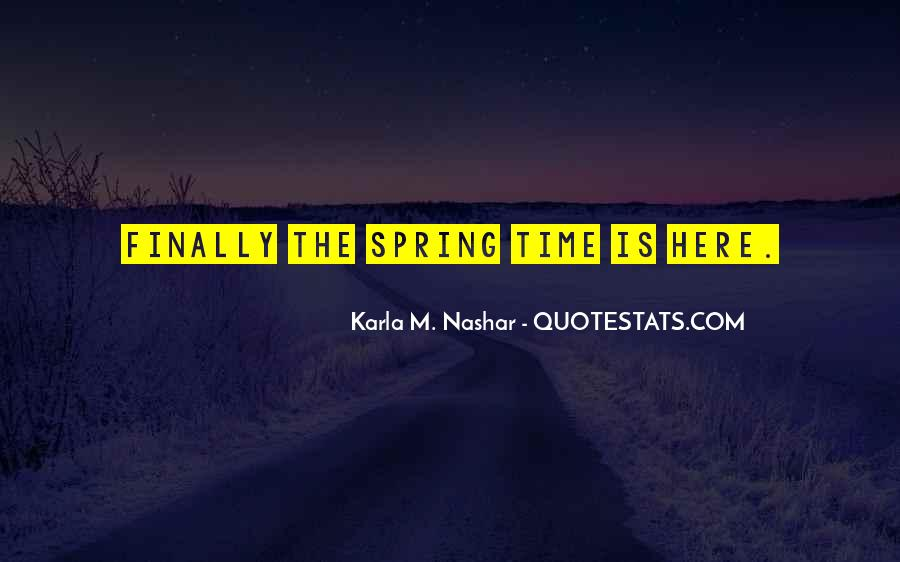 Spring Time Quotes #347693