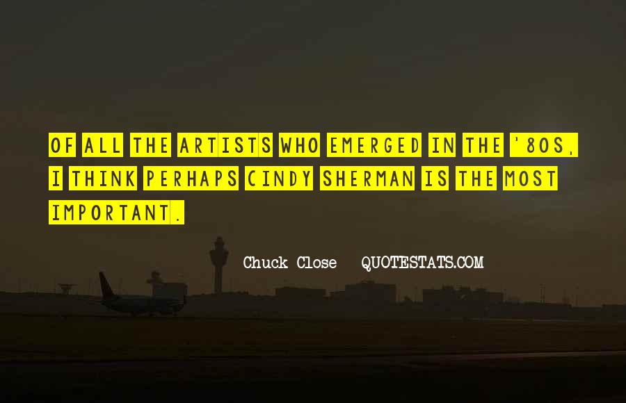 Quotes About Chuck Close #167887