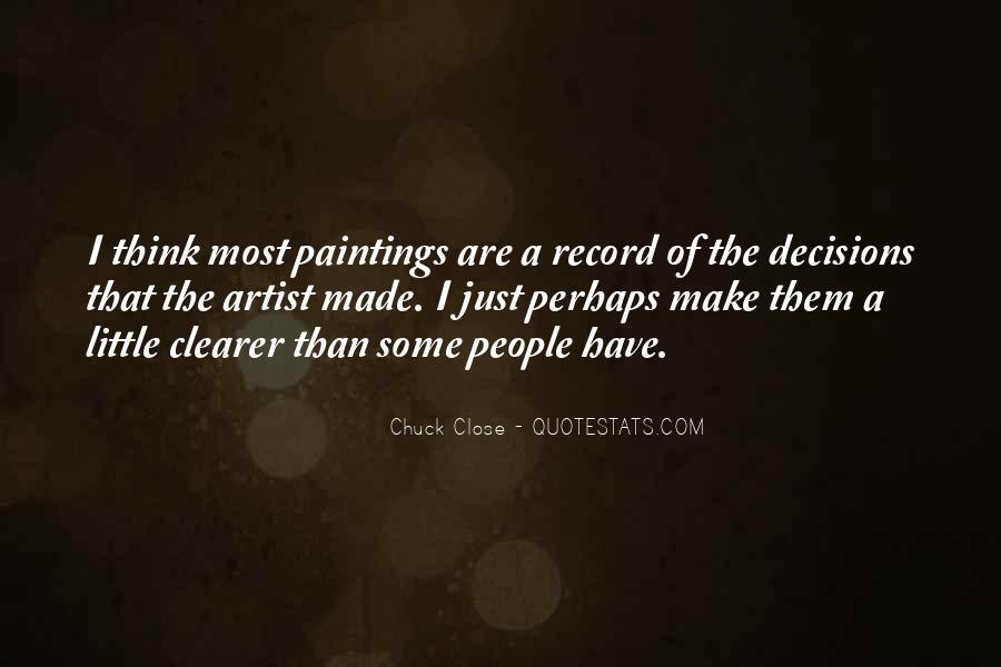 Quotes About Chuck Close #274734