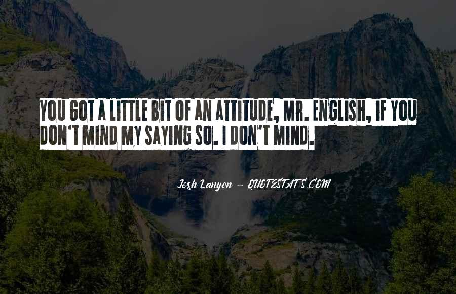 Quotes About Attitude In English #616393