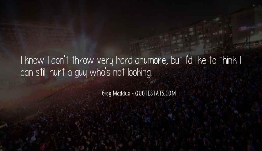 Quotes About Greg Maddux #116188
