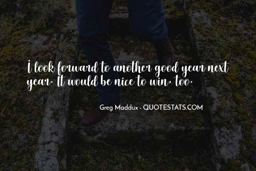 Quotes About Greg Maddux #1239732