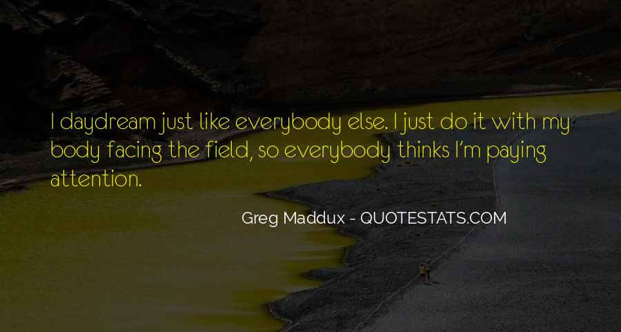 Quotes About Greg Maddux #1588767