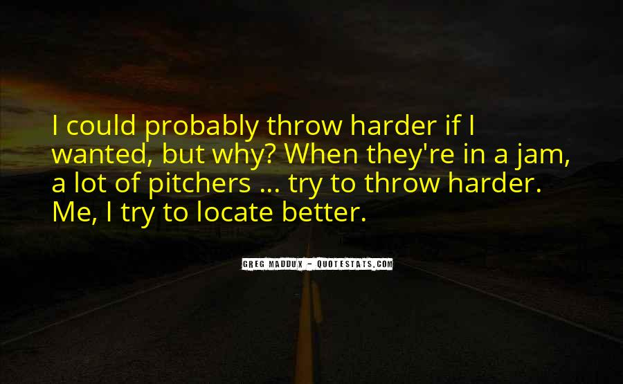 Quotes About Greg Maddux #1753743