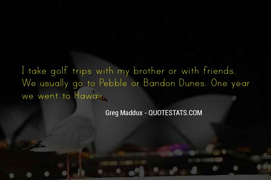 Quotes About Greg Maddux #1869711
