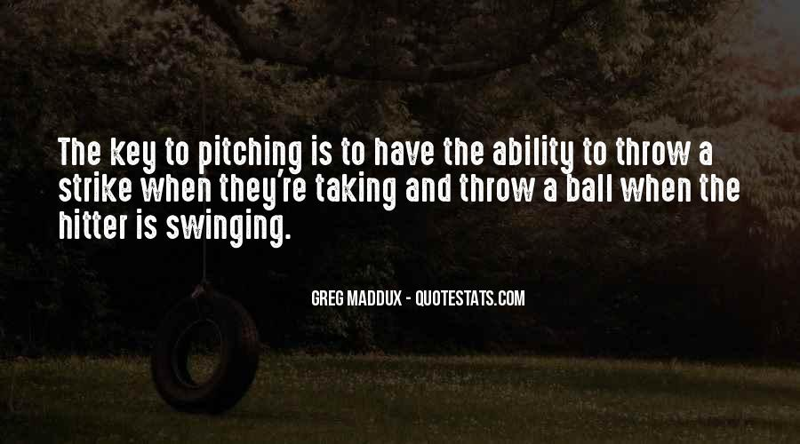 Quotes About Greg Maddux #990702