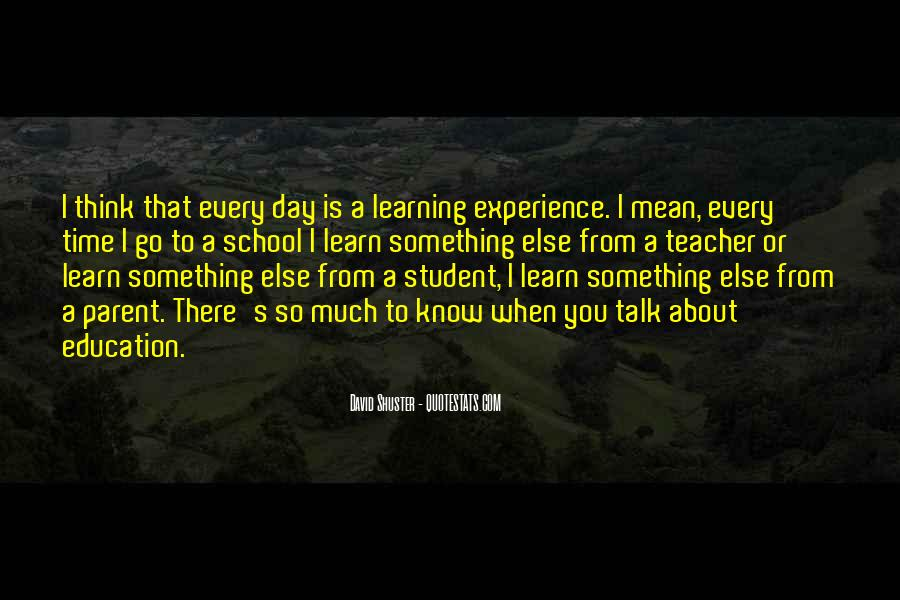 Quotes About Student Experience #1489724
