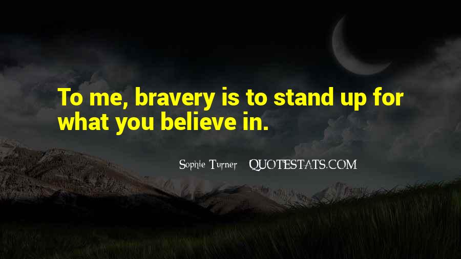 Stand For What You Believe In Quotes #1082651