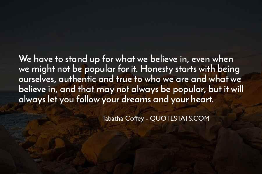 Stand For What You Believe In Quotes #1110282