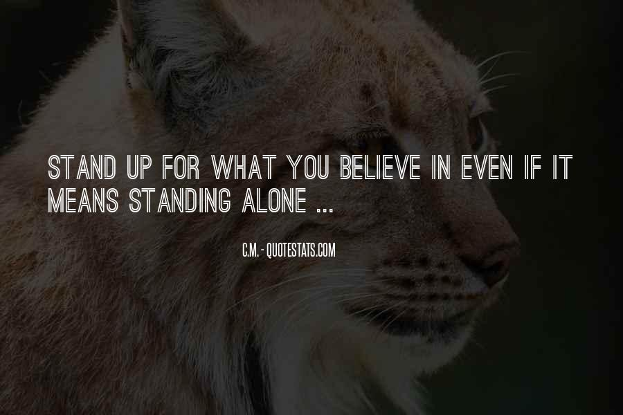 Stand For What You Believe In Quotes #1643652