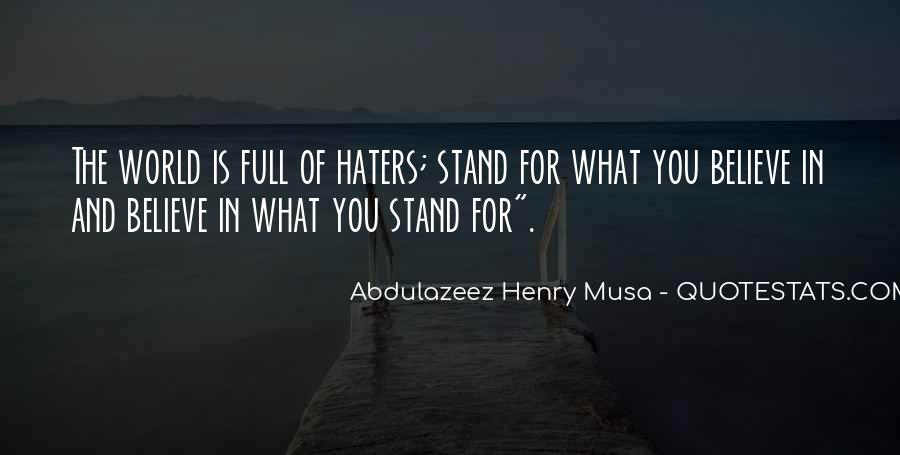 Stand For What You Believe In Quotes #594810