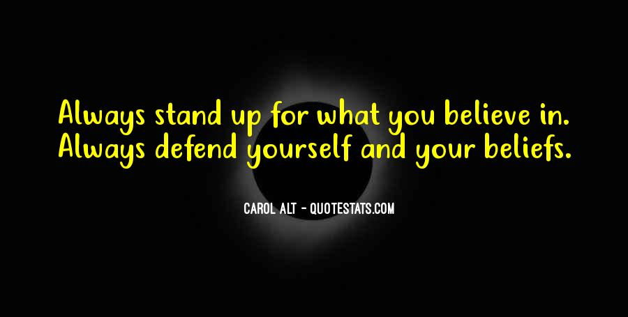 Stand For What You Believe In Quotes #66151