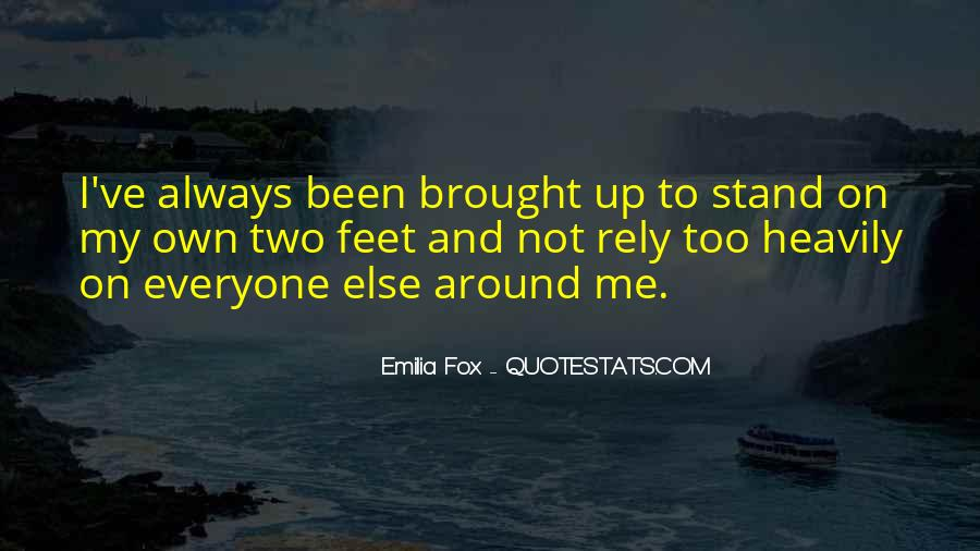 Stand On Own Feet Quotes #1493916