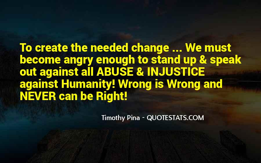 Stand Up Speak Out Quotes #203044
