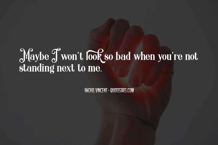 Standing Next To You Quotes #1312261
