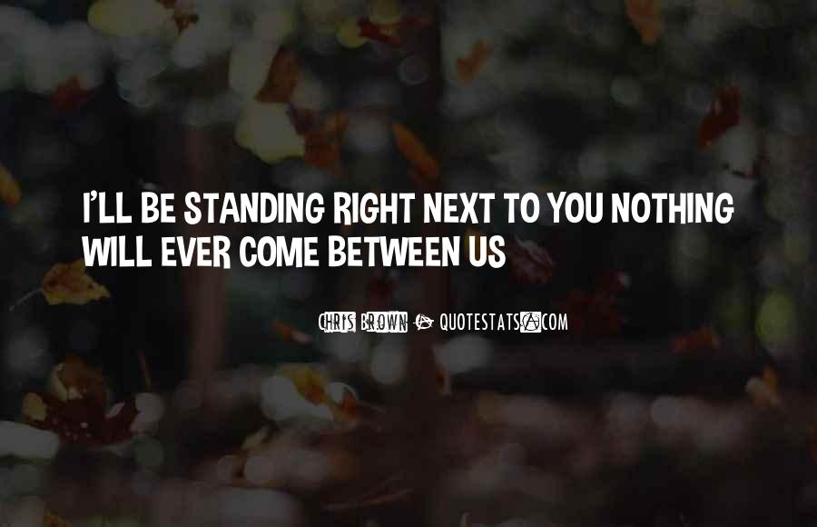 Standing Next To You Quotes #1805729