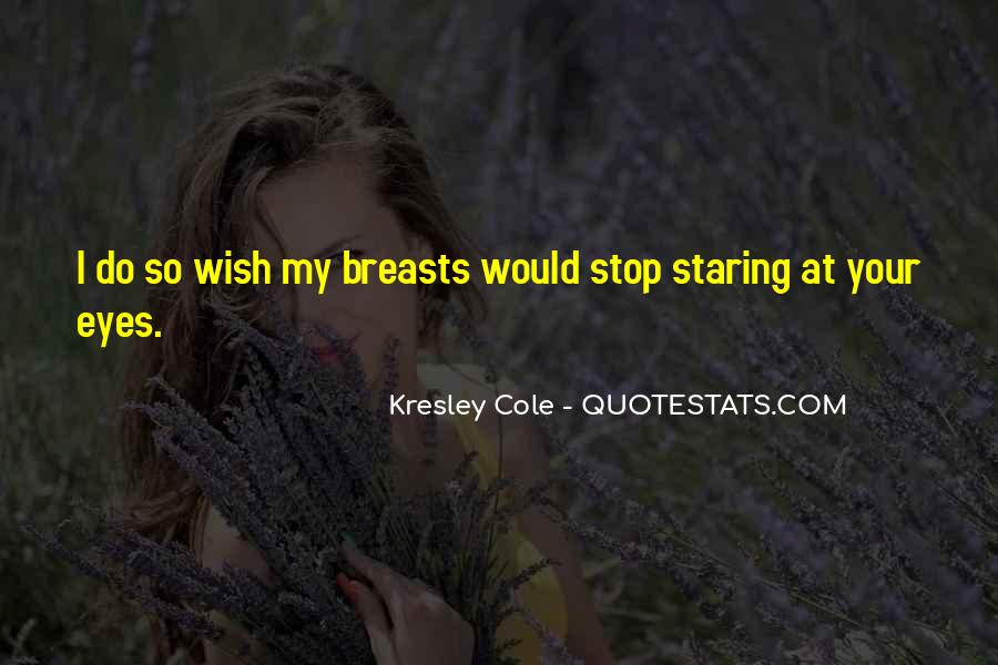 Staring Into Her Eyes Quotes #204342