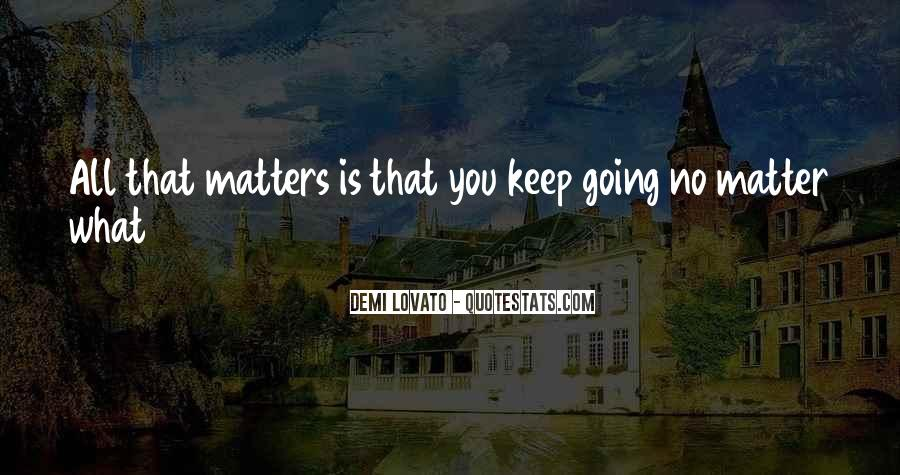 Quotes About Demi Lovato #461420