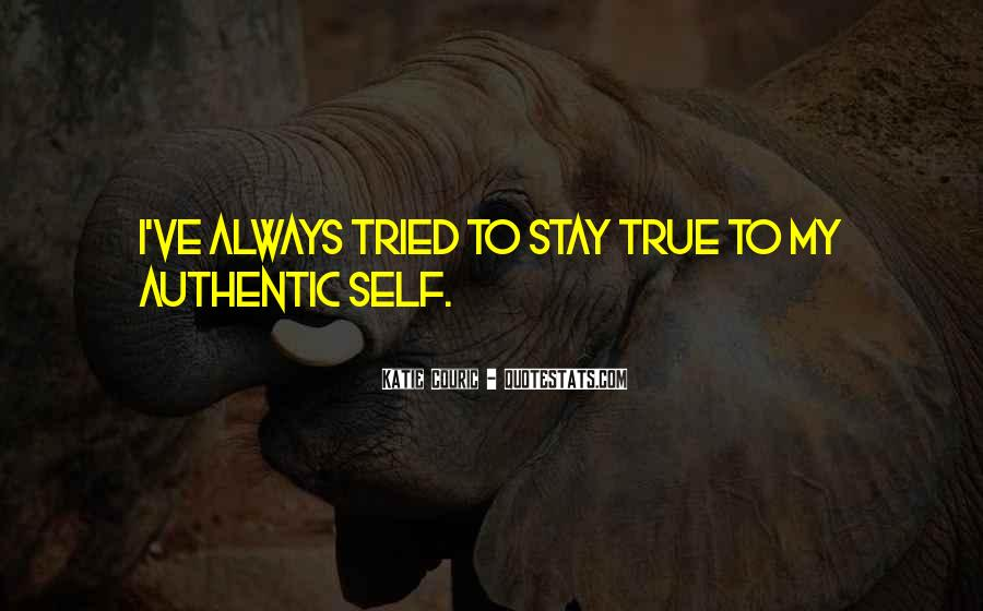 Stay Authentic Quotes #1075960