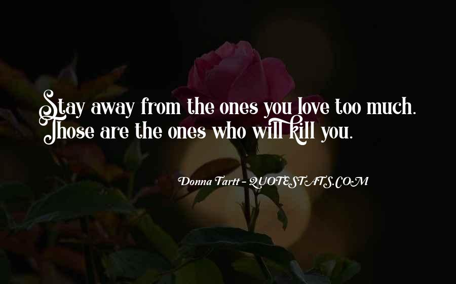 Stay Away Love Quotes #1340016