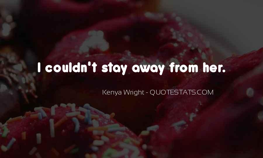 Stay Away Love Quotes #379438