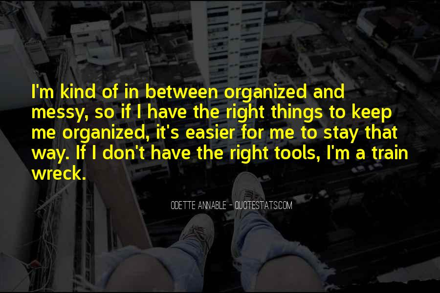 Stay Organized Quotes #1186144