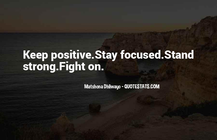 Stay Strong And Focused Quotes #162132