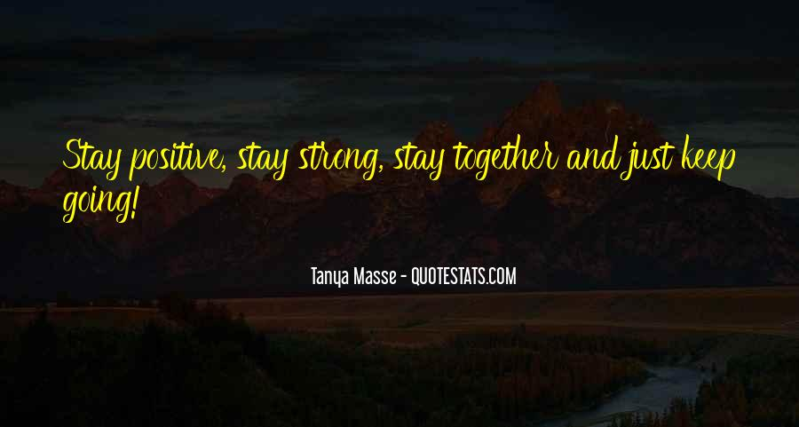 Stay Strong And Positive Quotes #499045