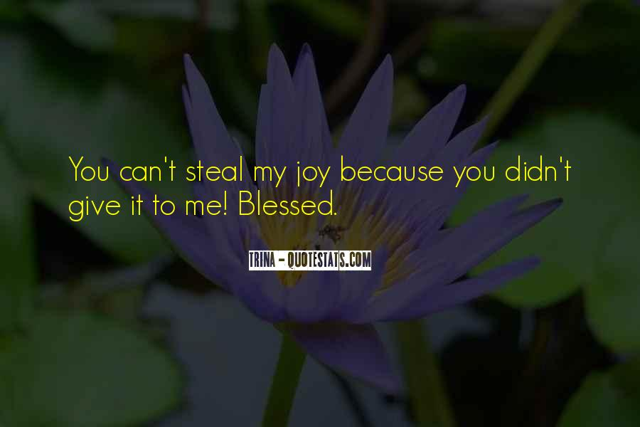 Steal My Joy Quotes #1379055